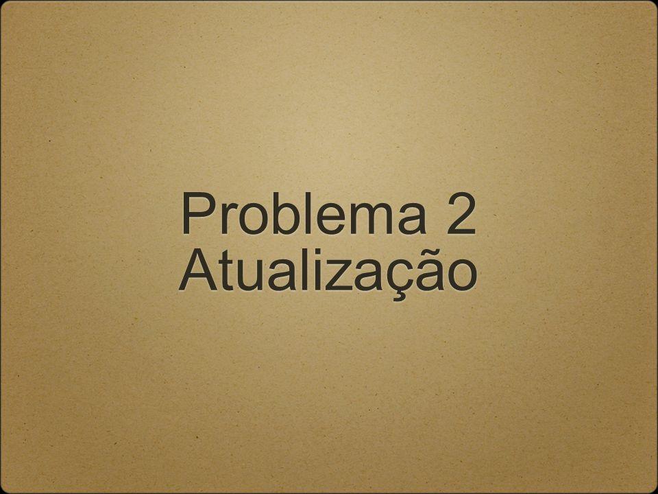 Problema 2 Atualização