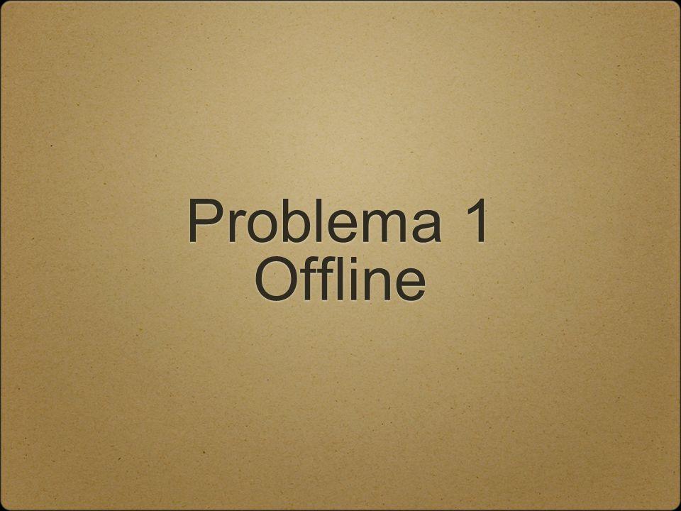 Problema 1 Offline