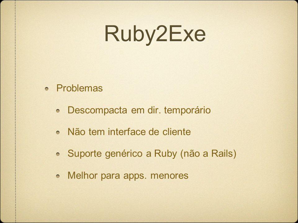 Ruby2Exe Problemas Descompacta em dir.