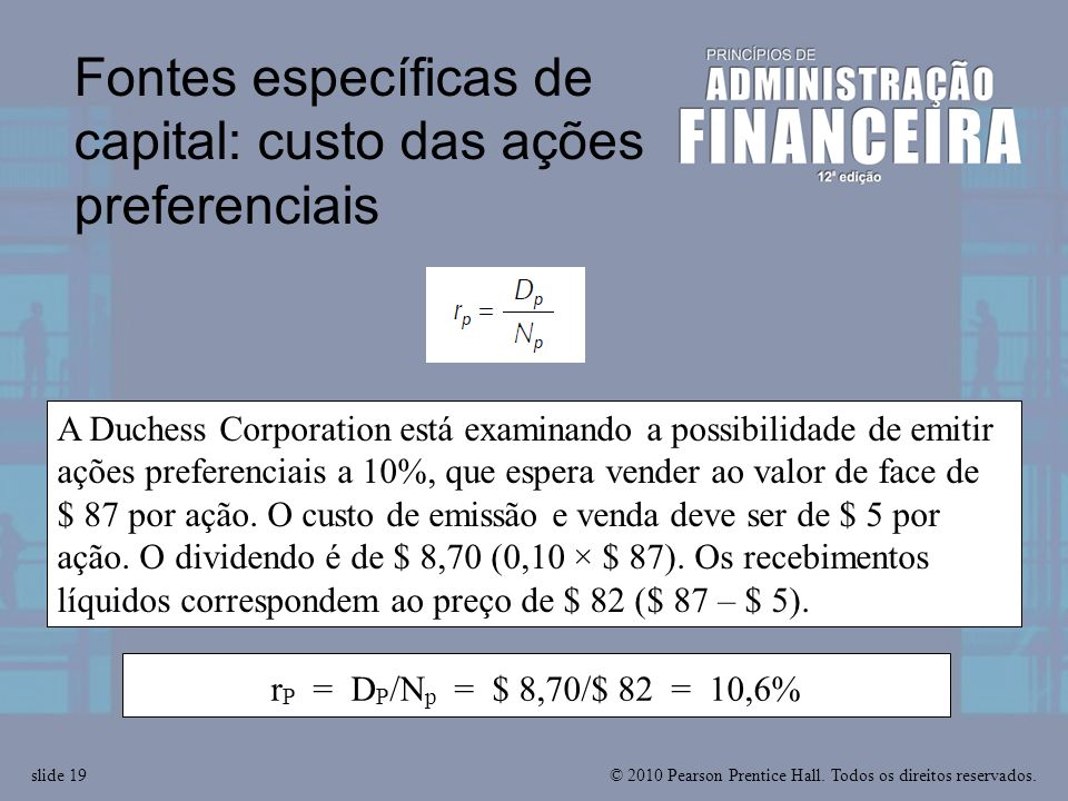 © 2010 Pearson Prentice Hall. Todos os direitos reservados.slide 19 A Duchess Corporation está examinando a possibilidade de emitir ações preferenciai