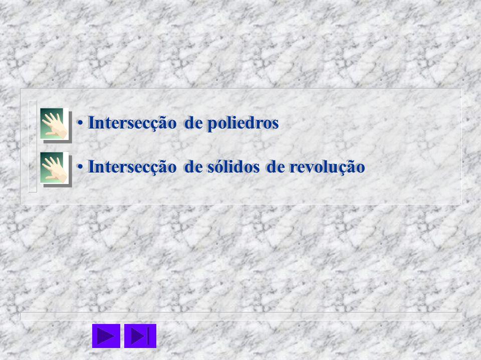 Intersecção de poliedros Intersecção de sólidos de revolução