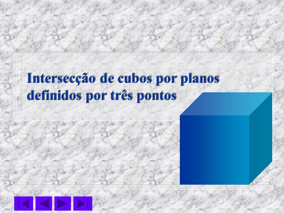 Intersecção de cubos por planos definidos por três pontos Intersecção de cubos por planos definidos por três pontos