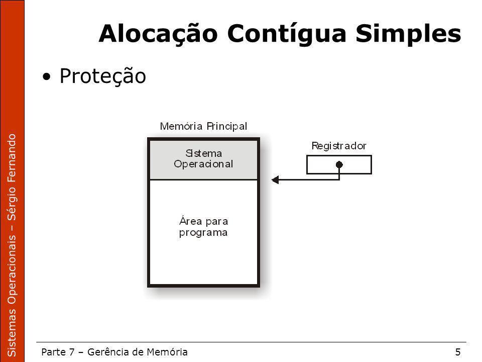 Sistemas Operacionais – Sérgio Fernando Parte 7 – Gerência de Memória5 Alocação Contígua Simples Proteção