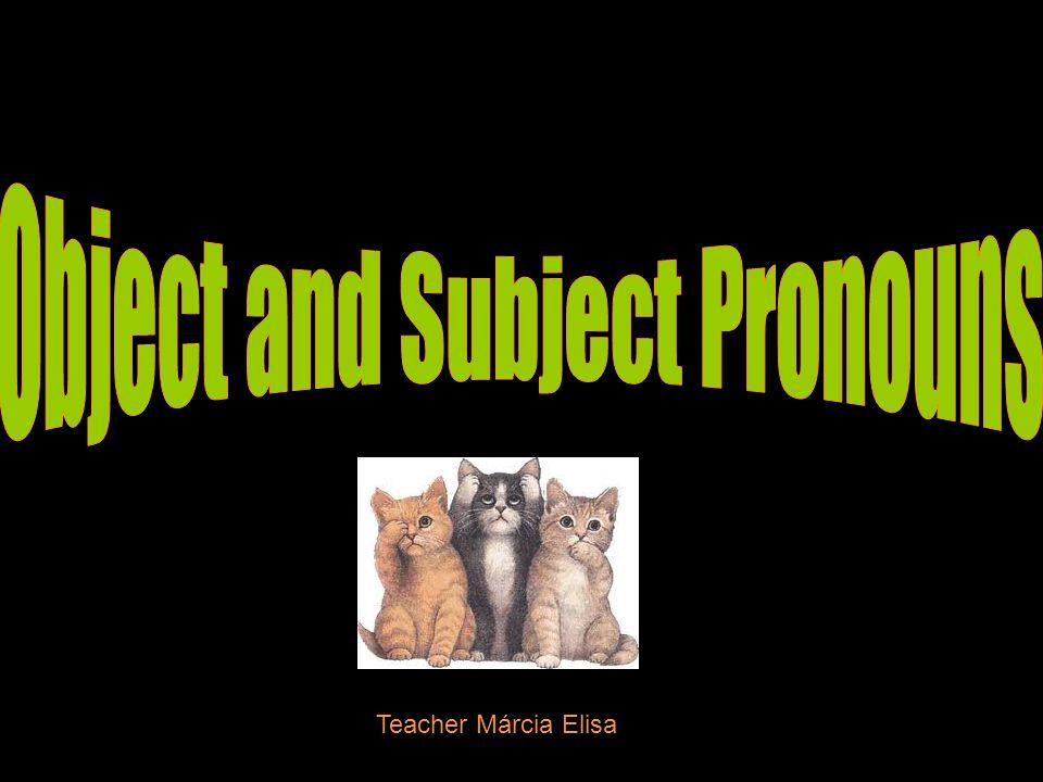 Os pronomes objetos servem para substituir os objetos diretos ou indiretos.