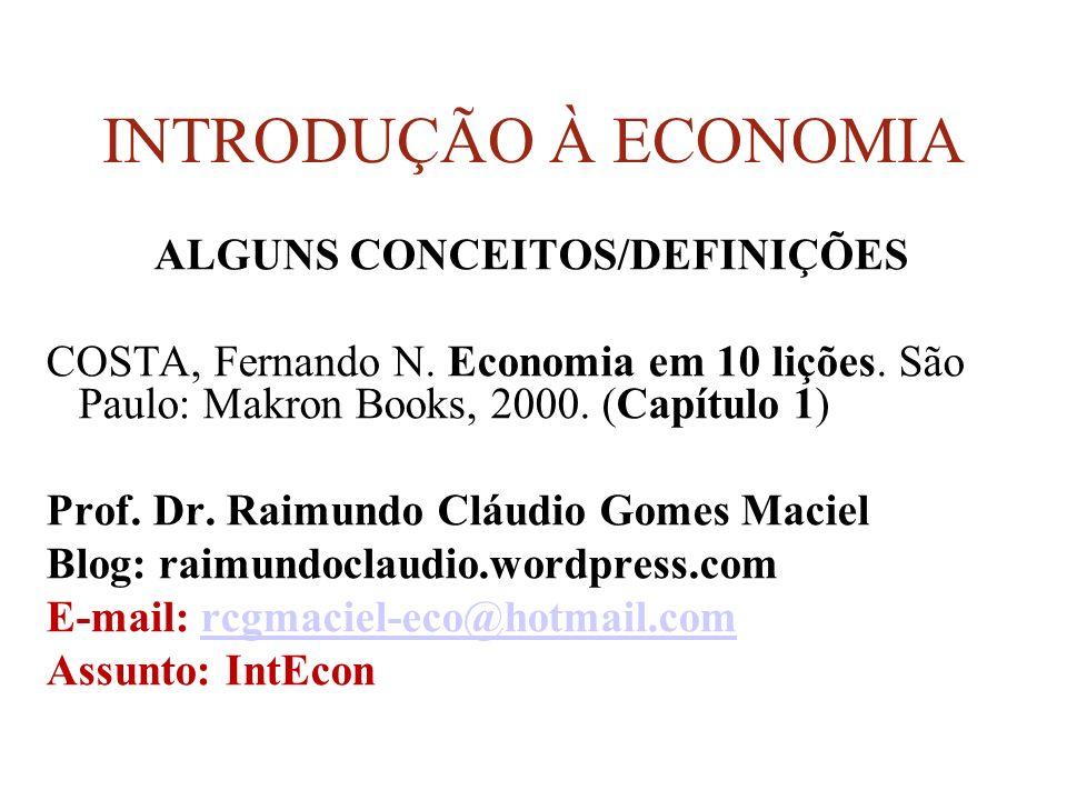 INTRODUÇÃO À ECONOMIA ALGUNS CONCEITOS/DEFINIÇÕES COSTA, Fernando N.
