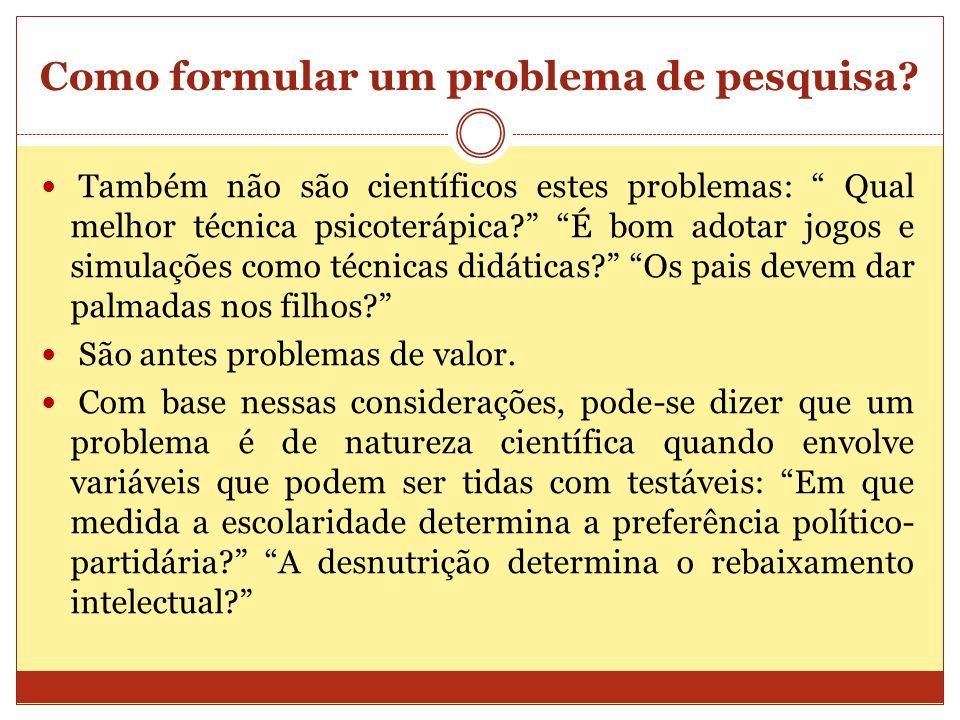 Como formular um problema de pesquisa.2.2 – Por que formular um problema.