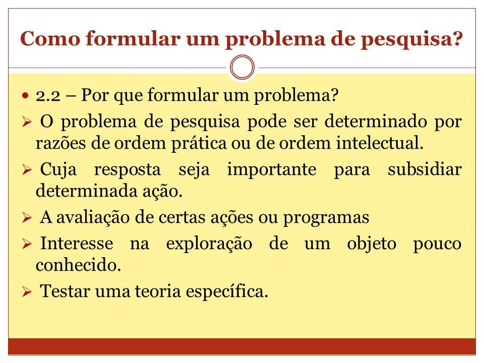 Como formular um problema de pesquisa.2.3 – Como formular um problema.
