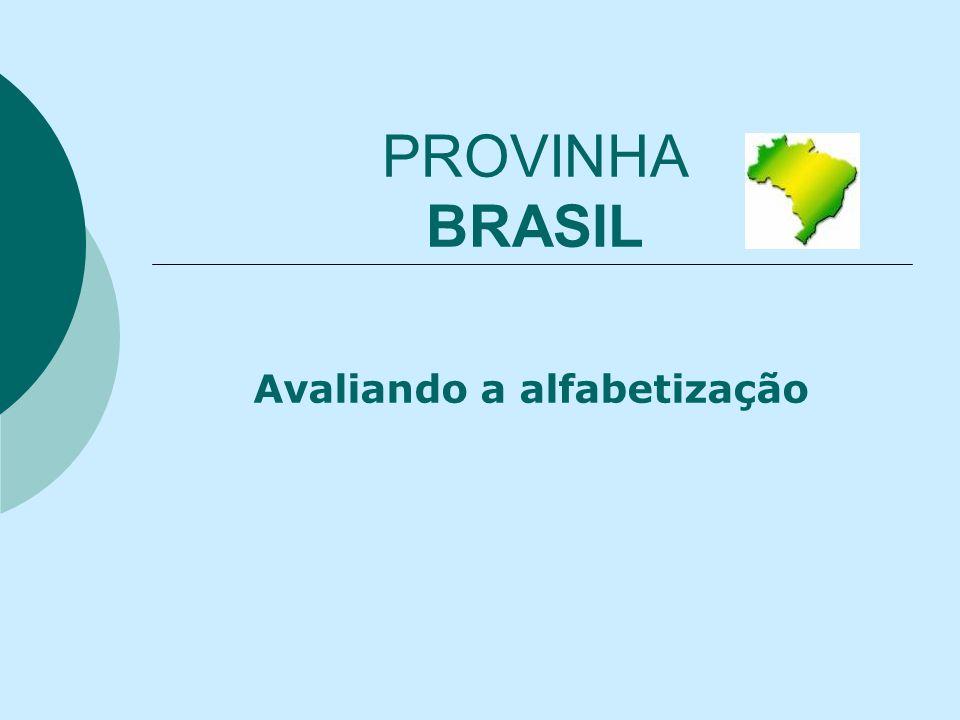 PROVINHA BRASIL Avaliando a alfabetização
