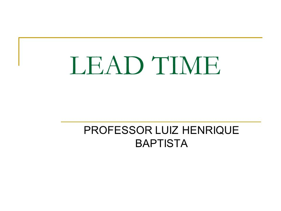 LEAD TIME PROFESSOR LUIZ HENRIQUE BAPTISTA
