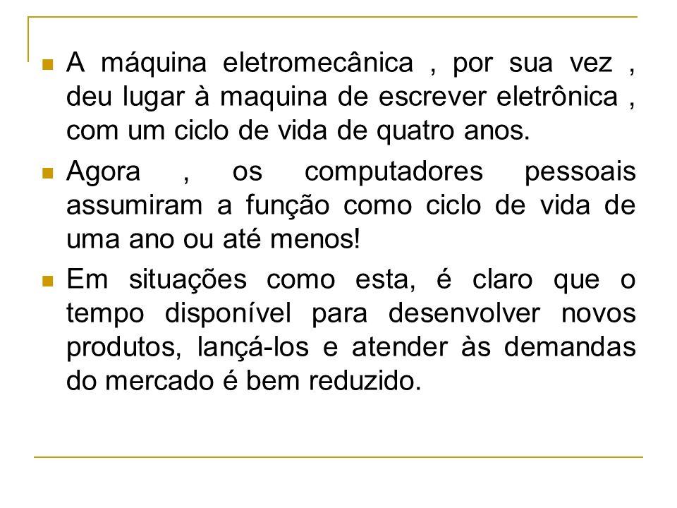 A máquina eletromecânica, por sua vez, deu lugar à maquina de escrever eletrônica, com um ciclo de vida de quatro anos. Agora, os computadores pessoai
