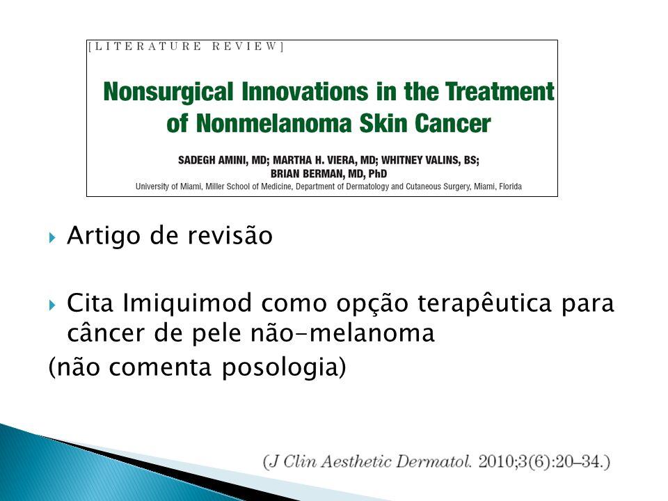 Artigo de revisão Cita Imiquimod como opção terapêutica para câncer de pele não-melanoma (não comenta posologia)