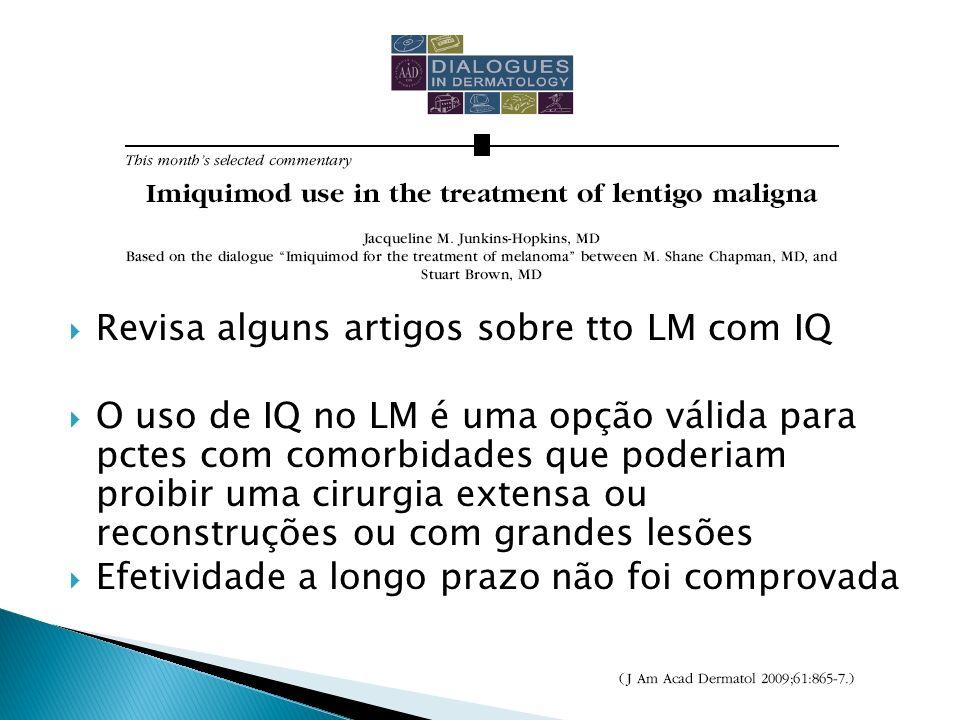 Revisa alguns artigos sobre tto LM com IQ O uso de IQ no LM é uma opção válida para pctes com comorbidades que poderiam proibir uma cirurgia extensa o