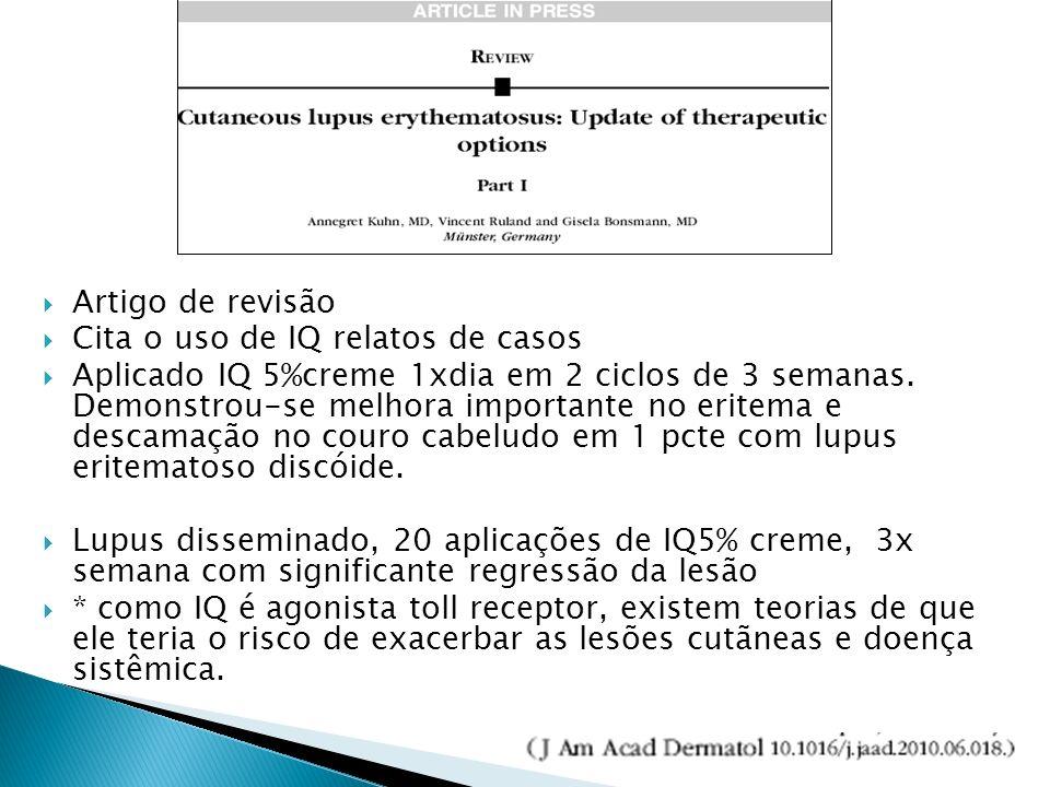 Artigo de revisão Cita o uso de IQ relatos de casos Aplicado IQ 5%creme 1xdia em 2 ciclos de 3 semanas. Demonstrou-se melhora importante no eritema e