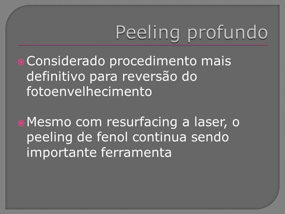 Considerado procedimento mais definitivo para reversão do fotoenvelhecimento Mesmo com resurfacing a laser, o peeling de fenol continua sendo importan