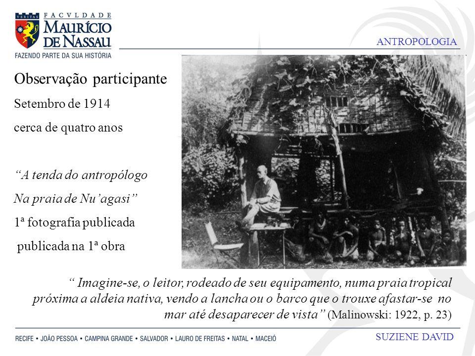 ANTROPOLOGIA SUZIENE DAVID Observação participante Setembro de 1914 cerca de quatro anos A tenda do antropólogo Na praia de Nuagasi 1ª fotografia publ