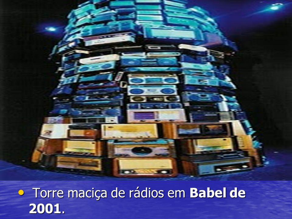 Torre maciça de rádios em Babel de 2001. Torre maciça de rádios em Babel de 2001.