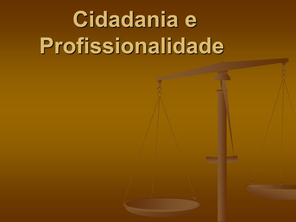 Cidadania e Profissionalidade Cidadania e Profissionalidade