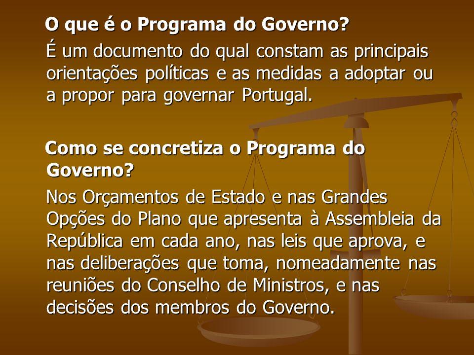 O que é o Programa do Governo? O que é o Programa do Governo? É um documento do qual constam as principais orientações políticas e as medidas a adopta