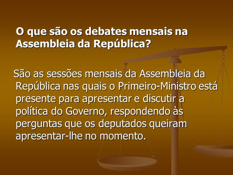 O que são os debates mensais na Assembleia da República? O que são os debates mensais na Assembleia da República? São as sessões mensais da Assembleia