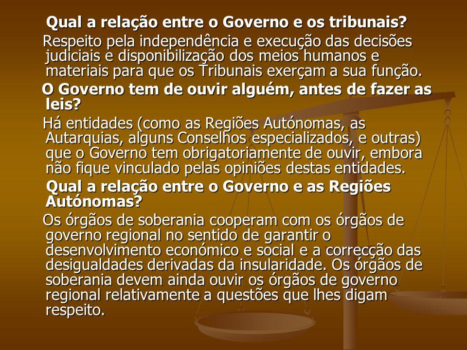 Qual a relação entre o Governo e os tribunais? Qual a relação entre o Governo e os tribunais? Respeito pela independência e execução das decisões judi