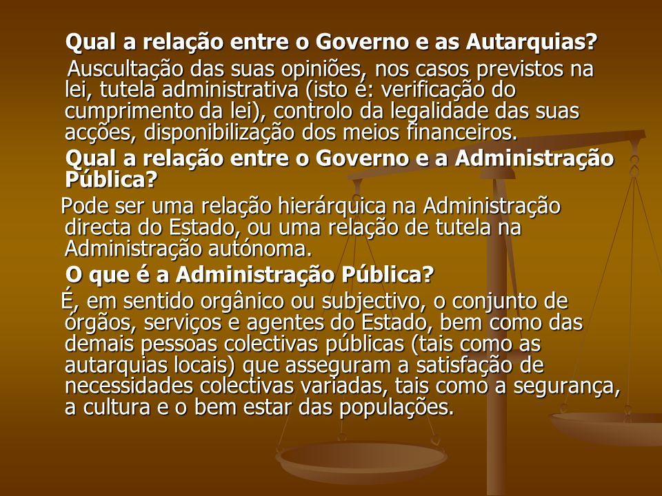 Qual a relação entre o Governo e as Autarquias? Qual a relação entre o Governo e as Autarquias? Auscultação das suas opiniões, nos casos previstos na