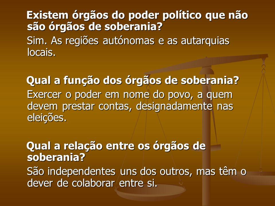 Existem órgãos do poder político que não são órgãos de soberania? Existem órgãos do poder político que não são órgãos de soberania? Sim. As regiões au
