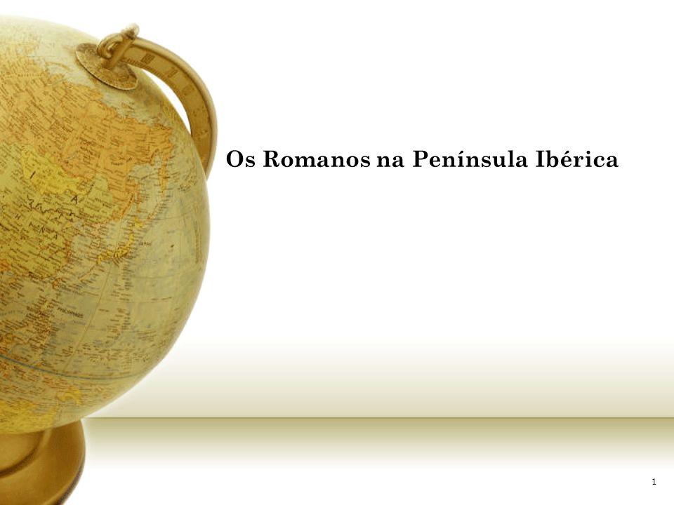1 Os Romanos na Península Ibérica