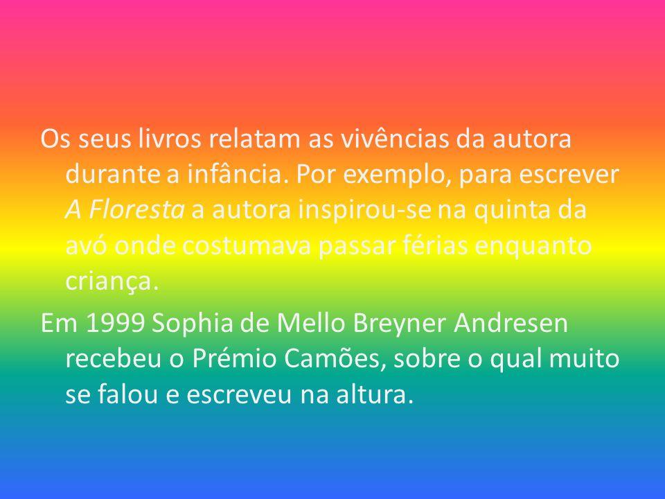 Obras Da Autora Sophia de Mello Breyner Andresen A Fada Oriana, 1958; A Menina do Mar, 1958; O Rapaz de Bronze, 1965; O Cavaleiro da Dinamarca, 1964;