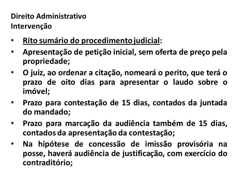 Direito Administrativo Intervenção Rito sumário do procedimento judicial: Apresentação de petição inicial, sem oferta de preço pela propriedade; O jui