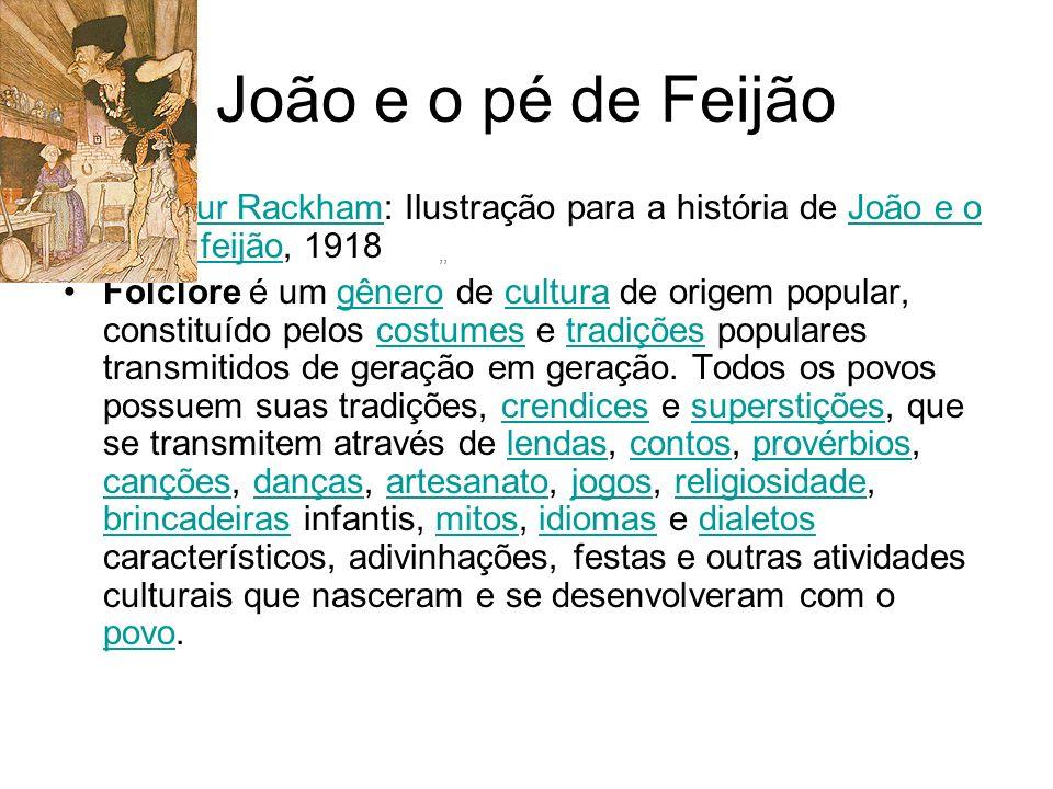 João e o pé de Feijão,, Arthur Rackham: Ilustração para a história de João e o pé de feijão, 1918Arthur RackhamJoão e o pé de feijão Folclore é um gên