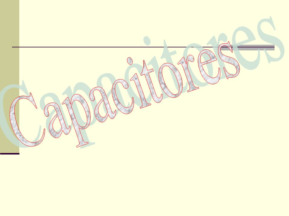 Capacitor Um capacitor, de maneira simplificada, pode ser entendido como um par de de condutores (placas) separados por um material isolante (dielétrico).