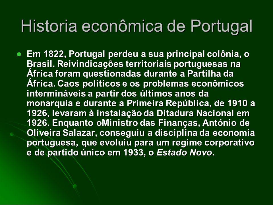 Historia econômica de Portugal Em 1822, Portugal perdeu a sua principal colônia, o Brasil. Reivindicações territoriais portuguesas na África foram que
