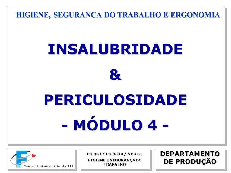 EGM 2005 HIGIENE, SEGURANCA DO TRABALHO E ERGONOMIA DEPARTAMENTO DE PRODUÇÃO PD 951 / PD 9510 / NPB 51 HIGIENE E SEGURANÇA DO TRABALHO INSALUBRIDADE&P