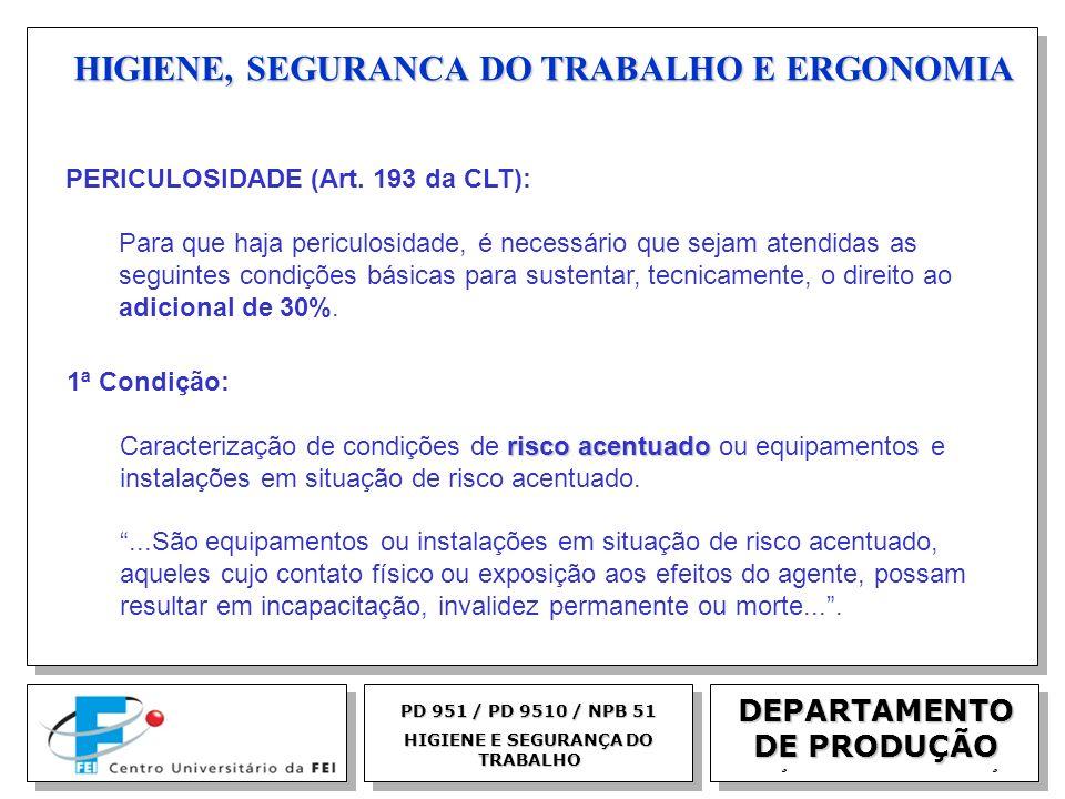 EGM 2005 HIGIENE, SEGURANCA DO TRABALHO E ERGONOMIA DEPARTAMENTO DE PRODUÇÃO PD 951 / PD 9510 / NPB 51 HIGIENE E SEGURANÇA DO TRABALHO PERICULOSIDADE