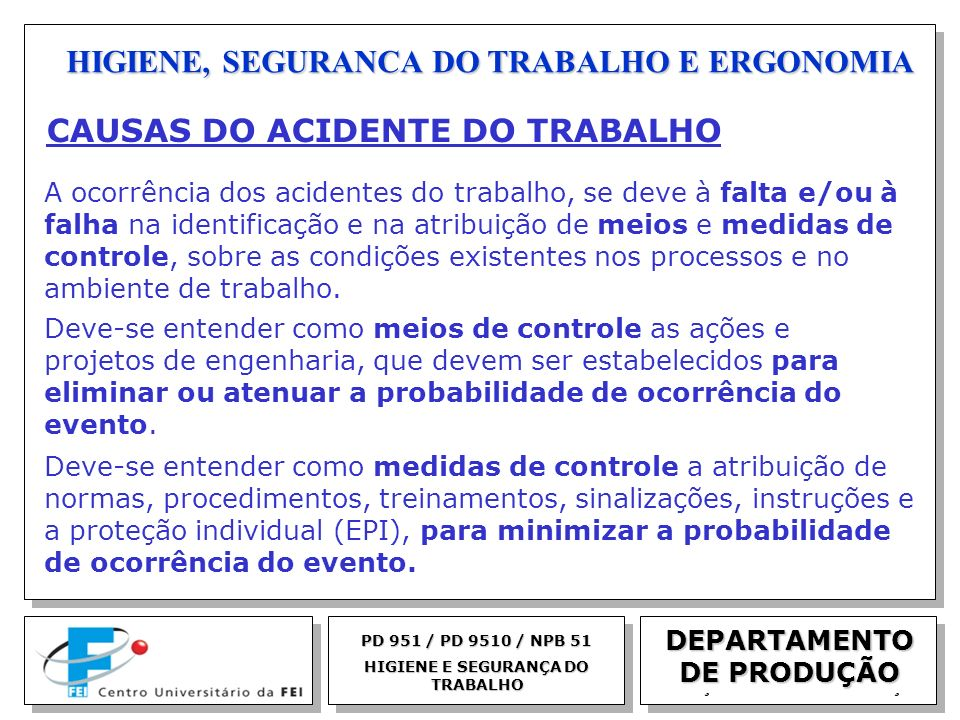 EGM 2005 HIGIENE, SEGURANCA DO TRABALHO E ERGONOMIA DEPARTAMENTO DE PRODUÇÃO PD 951 / PD 9510 / NPB 51 HIGIENE E SEGURANÇA DO TRABALHO CAUSAS DO ACIDE