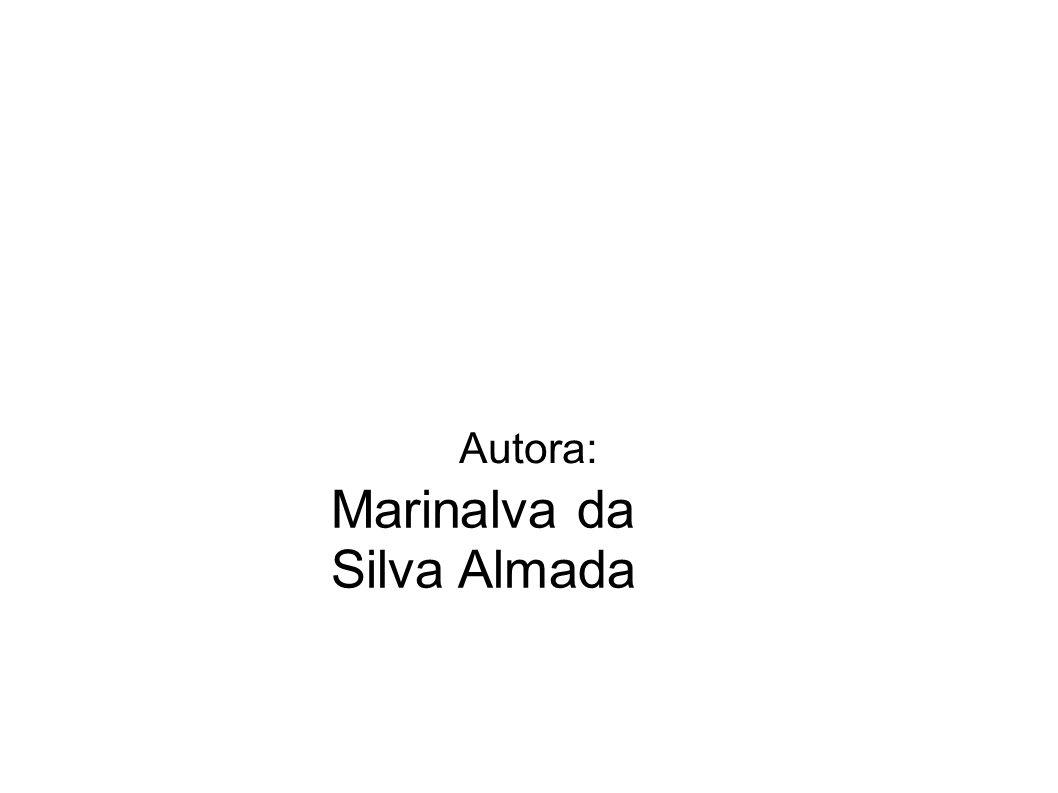 Autora: Marinalva da Silva Almada