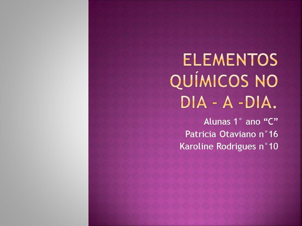 Alunas 1° ano C Patricia Otaviano n°16 Karoline Rodrigues n°10