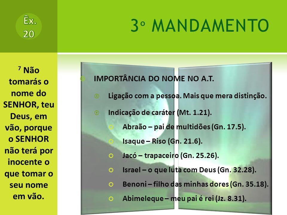 3 º MANDAMENTO IMPORTÂNCIA DO NOME NO A.T.Ligação com a pessoa.