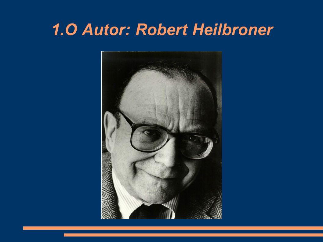 Heilbroner nasceu numa rica família germano- judia em Nova Iorque em 24 de Março de 1919.