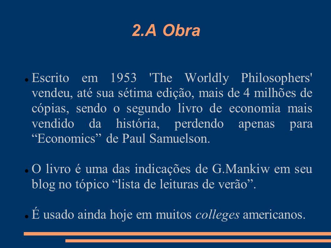 I – Introdução II – A Revolução Econômica III – O Mundo Maravilhoso de Adam Smith IV – Os Sombrios Pressentimentos do Pároco Malthus e David Ricardo V – As Visões dos Socialistas Utópicos VI – O Sistema Inexorável de Karl Marx 3.Estrutura