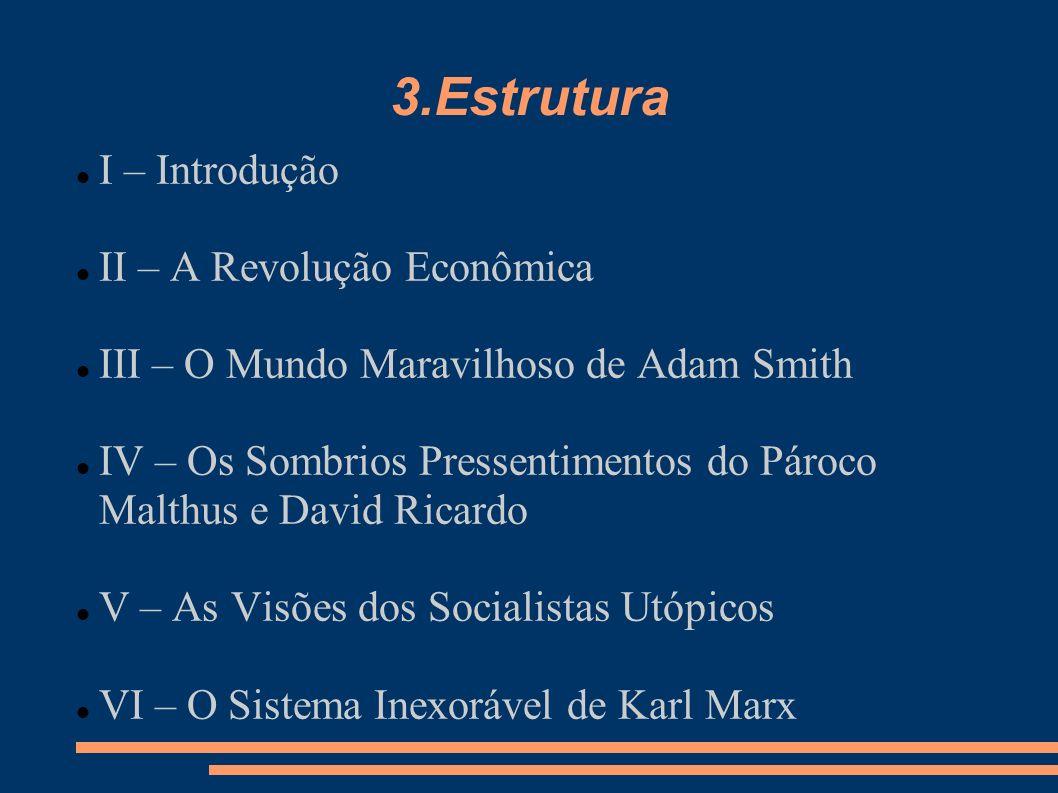 VII – O Mundo Vitoriano e os Subterrâneos da Economia VIII – A Sociedade Selvagem de Thorstein Veblen IX – As Heresias de John Maynard Keynes X – As Contradições de Joseph Schumpeter XI – Além da Filosofia Profana