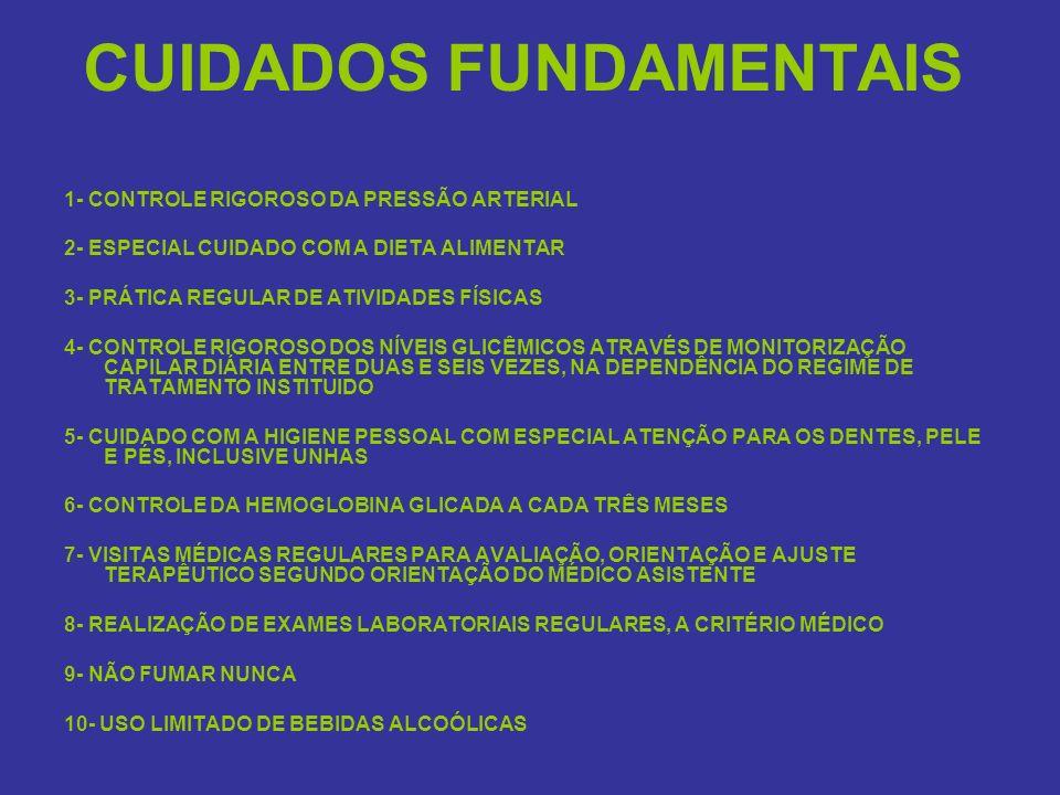 CUIDADOS FUNDAMENTAIS 1- CONTROLE RIGOROSO DA PRESSÃO ARTERIAL 2- ESPECIAL CUIDADO COM A DIETA ALIMENTAR 3- PRÁTICA REGULAR DE ATIVIDADES FÍSICAS 4- C