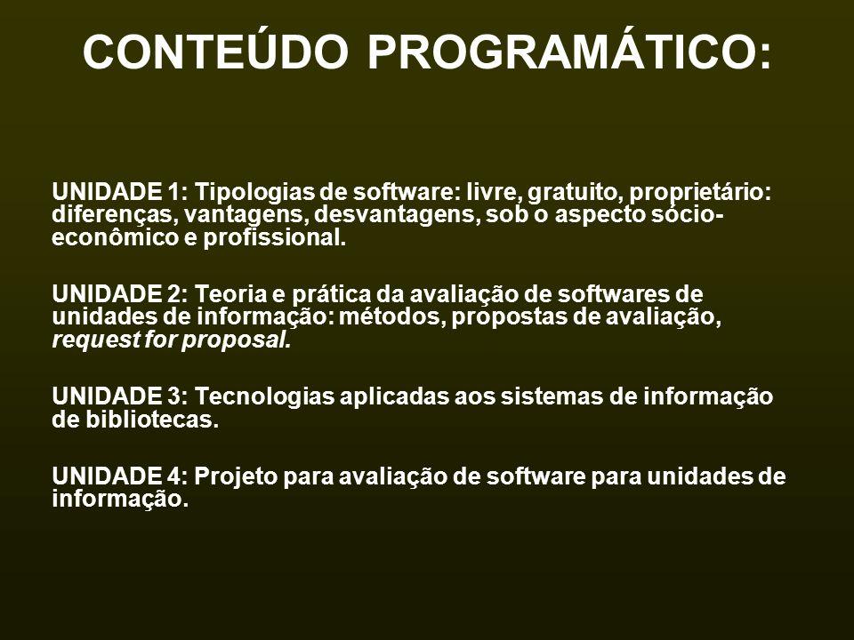 CONTEÚDO PROGRAMÁTICO: UNIDADE 1: Tipologias de software: livre, gratuito, proprietário: diferenças, vantagens, desvantagens, sob o aspecto sócio- eco