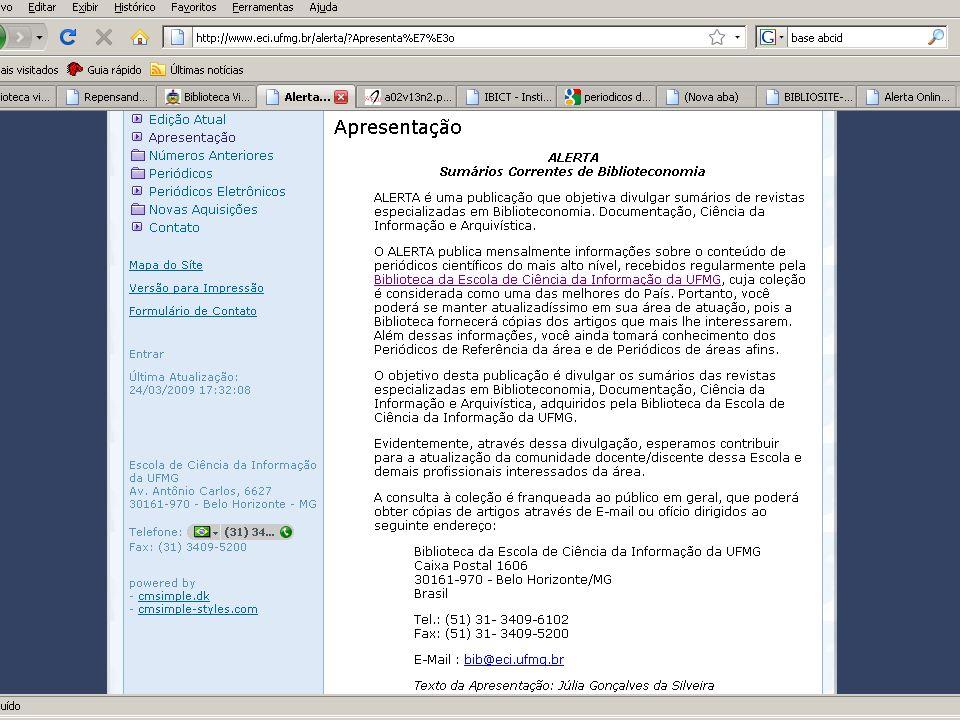Tarefa Avaliada – em grupo Simulação: sua biblioteca teve a verba reduzida para assinaturas de periódicos estrangeiros nacional da área de Ciência da Informação e também não assina o Portal Capes.