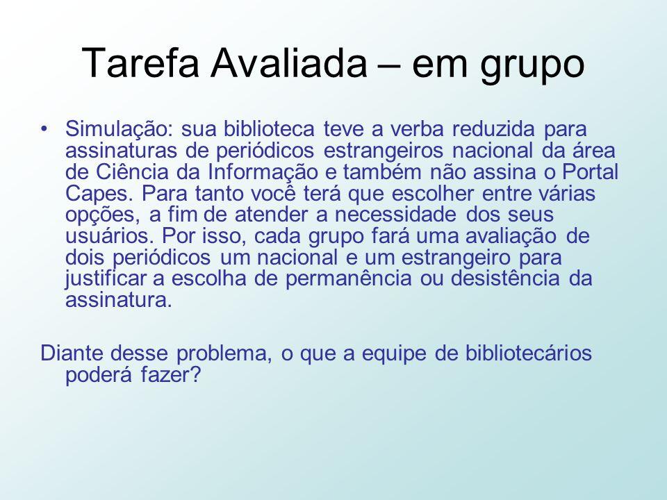 Tarefa Avaliada – em grupo Simulação: sua biblioteca teve a verba reduzida para assinaturas de periódicos estrangeiros nacional da área de Ciência da