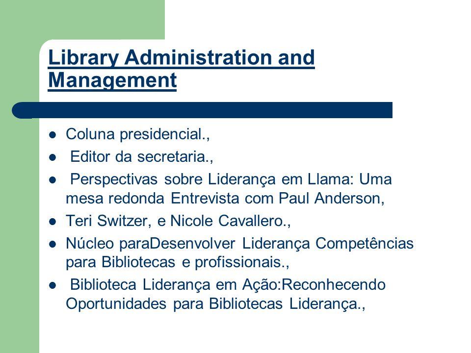 Library Administration and Management Coluna presidencial., Editor da secretaria., Perspectivas sobre Liderança em Llama: Uma mesa redonda Entrevista
