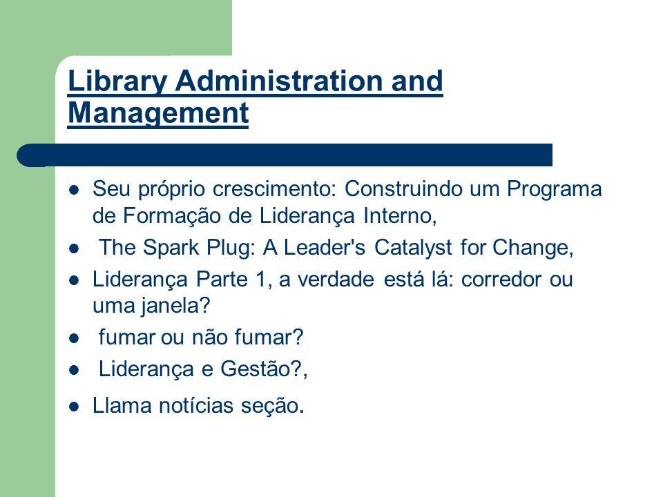 Library Administration and Management Seu próprio crescimento: Construindo um Programa de Formação de Liderança Interno, The Spark Plug: A Leader's Ca