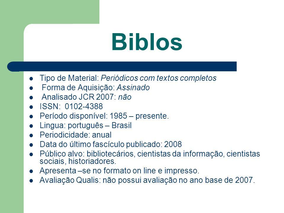 Biblos Tipo de Material: Periódicos com textos completos Forma de Aquisição: Assinado Analisado JCR 2007: não ISSN: 0102-4388 Período disponível: 1985