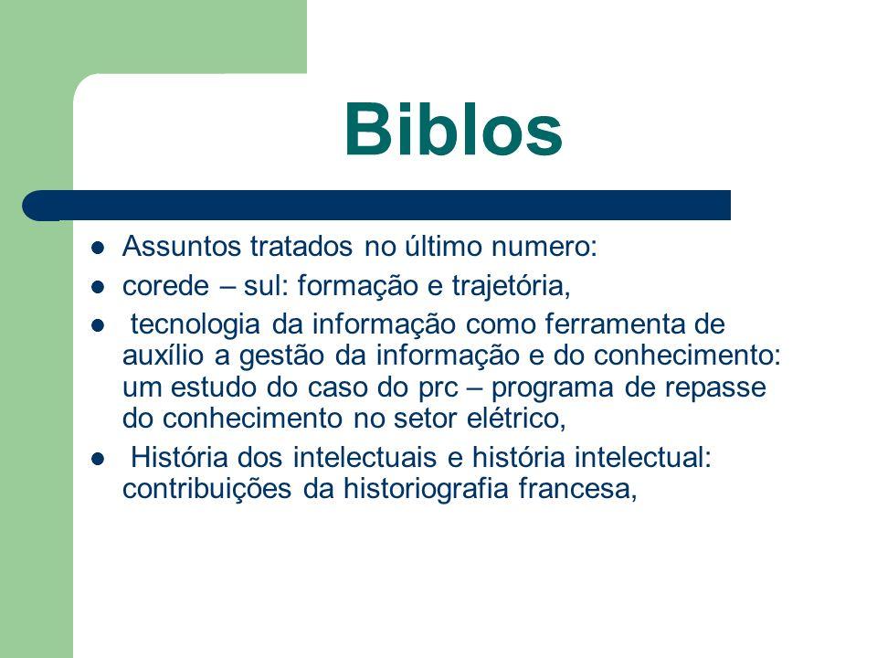 Biblos Assuntos tratados no último numero: corede – sul: formação e trajetória, tecnologia da informação como ferramenta de auxílio a gestão da inform