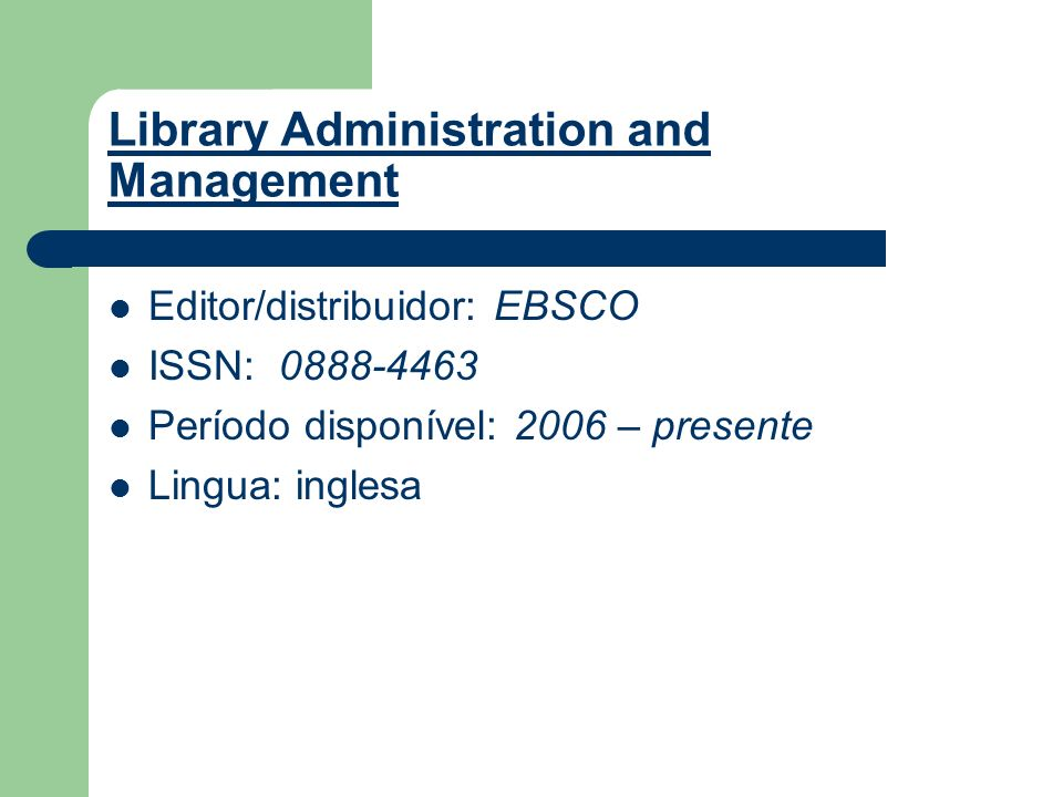 Library Administration and Management Assuntos tratados no último numero: presidentcollum Editors desk, Perspectives on Leadership in LLAMA: A Round Table Interview with Paul Anderson, Perspectives on Leadership in LLAMA: A Round Table Interview with Paul Anderson, Teri Switzer, and Nicole Cavallero., Teri Switzer, and Nicole Cavallero.
